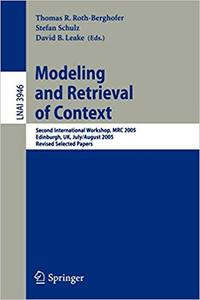 Modeling and Retrieval of Context: Second International Workshop, MRC 2005, Edinburgh, UK, July 31-August 1, 2005, Revis