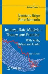 Interest Rate Models - Theory and Practice: With Smile, Inflation and Credit (Repost)