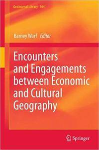 Encounters and Engagements between Economic and Cultural Geography (Repost)