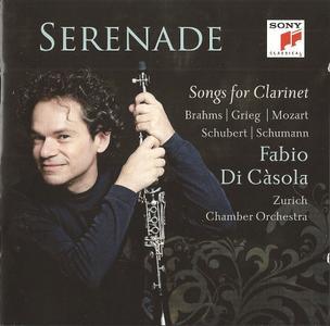 Fabio di Càsola - Serenade - Songs for Clarinet: Brahms, Grieg, Mozart, Schubert, Schumann (2013)