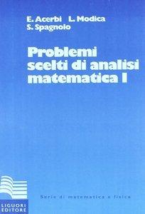 Problemi Scelti di Analisi Matematica I (Repost)