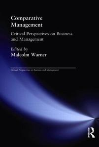 Comparative Management Critical Perspectives Vol 2 (Critical Perspectives on Business & Management)