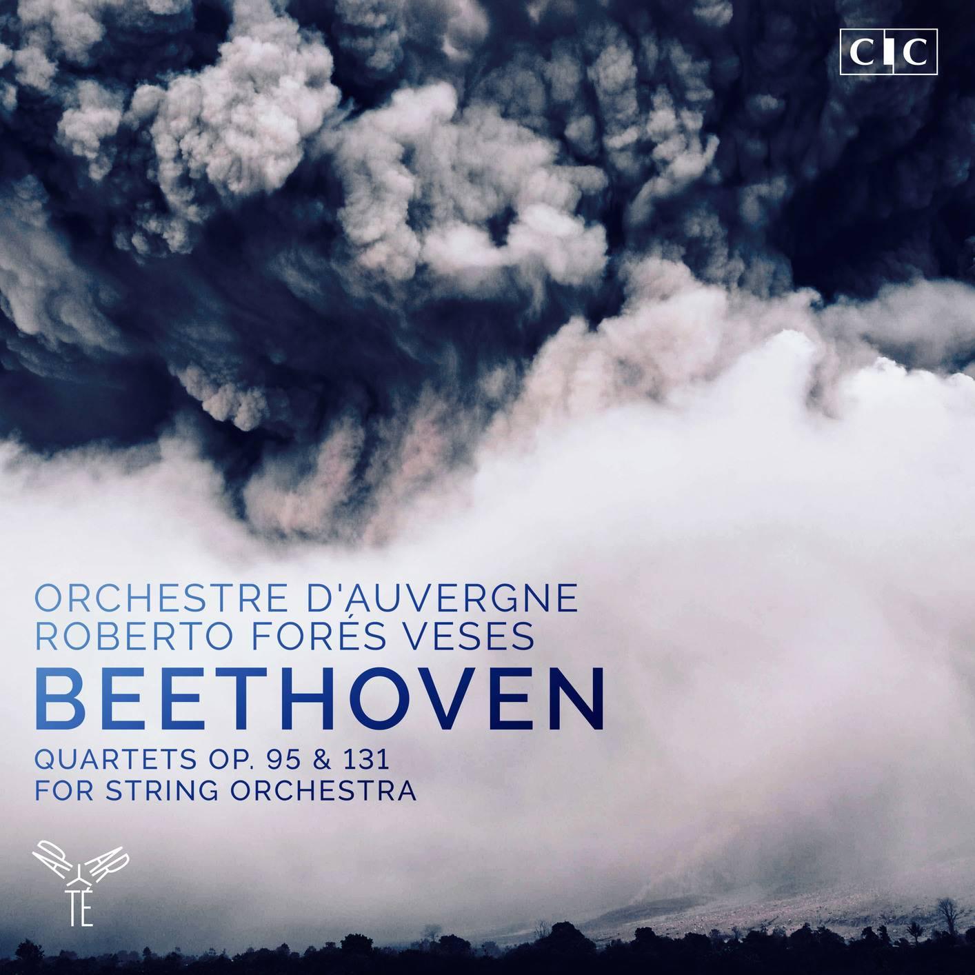Roberto Forés Veses & Orchestre d'Auvergne - Beethoven: Quartets, Op. 95 & 131 (Arr. for String Orchestra) (2017) [24/96]