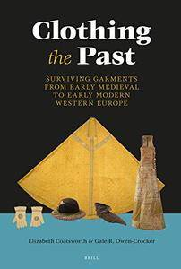 Clothing the Past: Surviving Garments from Early Medieval to Early Modern Western Europe