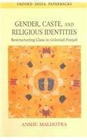 Gender, Caste, and Religious Identities: Restructuring Class in Colonial Punjab
