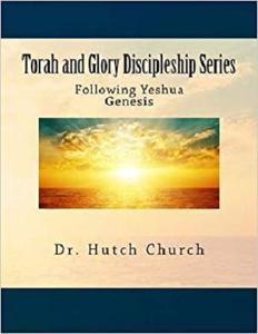 Torah and Glory Discipleship Series: Genesis/B'resheit