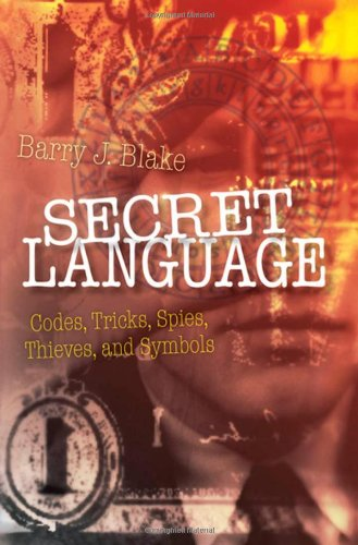 Secret Language: Codes, Tricks, Spies, Thieves, and Symbols (repost)