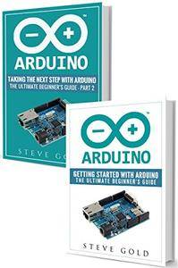 Arduino: Mastering Basic Arduino: The Complete Beginner's Guide To Arduino