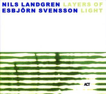 Nils Landgren & Esbjorn Svensson - Layers of Light (2001) {ACT Music 9281-2}