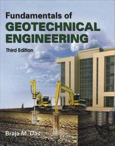 Fundamentals of Geotechnical Engineering, 3rd edition (Repost)