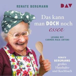 «Das kann man doch noch essen. Renate Bergmanns großes Haushalts- und Kochbuch» by Renate Bergmann