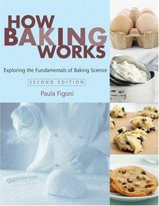 How Baking Works: Exploring the Fundamentals of Baking Science (repost)