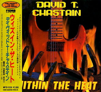 David T. Chastain - Within The Heat (1989) [Japan 1st Press]