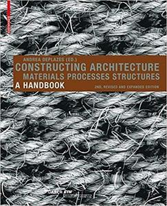 """Andrea Deplazes, """"Constructing Architecture: Materials, Processes, Structures"""""""