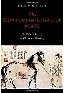 The Confucian-Legalist State: A New Theory of Chinese History [Repost]