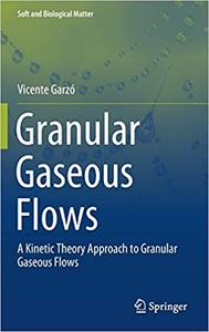 Granular Gaseous Flows: A Kinetic Theory Approach to Granular Gaseous Flows