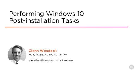 Performing Windows 10 Post-installation Tasks