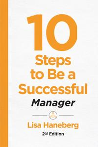 10 Steps to Be a Successful Manager Second Edition