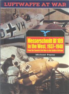 Messerschmitt Bf 109 in the West 1937-1940 (Luftwaffe at War 5)