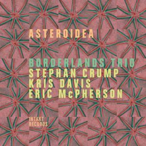 Borderlands Trio - Asteroidea (2017)