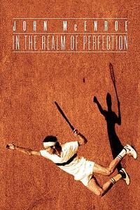 John McEnroe In The Realm Of Perfection / L'empire de la perfection (2018)