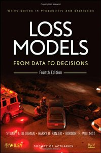 Loss Models: From Data to Decision, 4 edition (repost)