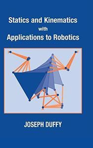 Statics and Kinematics with Applications to Robotics (Repost)