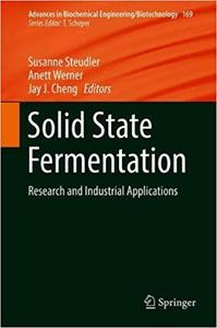 Solid State Fermentation: Research and Industrial Applications