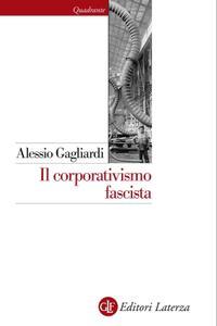 Alessio Gagliardi - Il corporativismo fascista