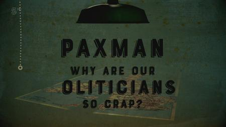 Ch5. - Paxman: Why Are Our Politicians So Crap? (2019)