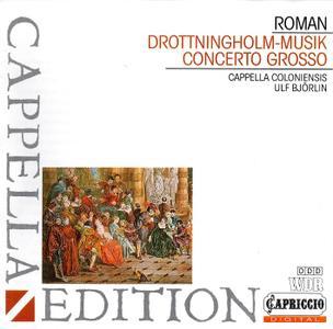 Ulf Bjorlin, Cappella Coloniensis - Johan Helmich Roman: Drottningholm-Musik; Concerto Grosso (1992)