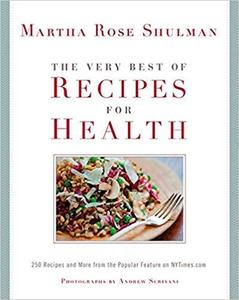 The Very Best Of Recipes for Health: 250 Recipes and More from the Popular Feature on NYTimes.com [Repost]