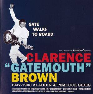 "Clarence ""Gatemouth"" Brown - Gate Walks to Board: 1947-1960 Aladdin & Peacock Sides (2015) {Hoodoo Records 263524}"