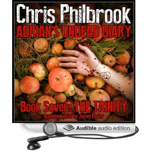 The Trinity: Adrian's Undead Diary, Book 7 by Chris Philbrook