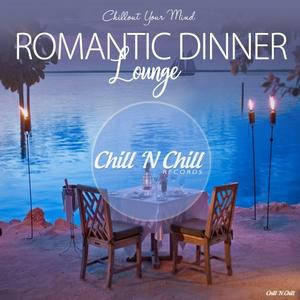 VA - Romantic Dinner Lounge (Chillout Your Mind) (2019)