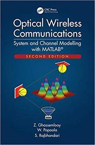 Optical Wireless Communications: System and Channel Modelling with MATLAB®, Second Edition Ed 2