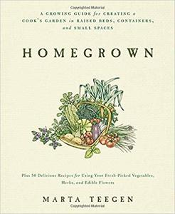 Homegrown: A Growing Guide for Creating a Cook's Garden [Repost]