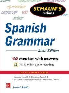 Schaum's Outline of Spanish Grammar (6th Edition) (Repost)