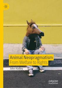 Animal Neopragmatism: From Welfare to Rights