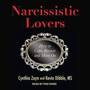 Narcissistic Lovers: How to Cope, Recover and Move On [Audiobook]