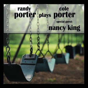Randy Porter - Porter Plays Porter (feat. Nancy King) (2017)