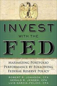 Invest with the Fed: Maximizing Portfolio Performance by Following Federal Reserve Policy (Repost)