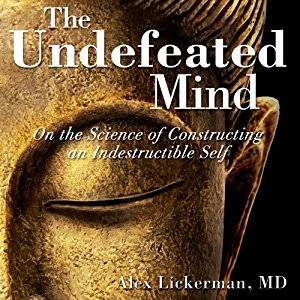 The Undefeated Mind: On the Science of Constructing an Indestructible Self [Audiobook]