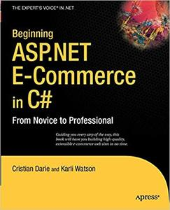 Beginning ASP.NET E-Commerce in C#: From Novice to Professional (Repost)
