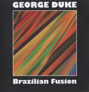 George Duke - Brazilian Fusion (2013) {Wounded Bird Records WOU 7001 rec 1977-1984}