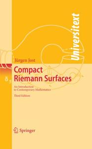Compact Riemann Surfaces: An Introduction to Contemporary Mathematics (Repost)