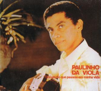 Paulinho da Viola - Foi um Rio Que Passou em Minha Vida (1970) {Odeon--EMI 8525042 rel 1996}