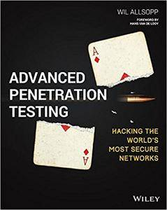 Advanced Penetration Testing: Hacking the World's Most Secure Networks