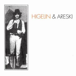 Higelin & Areski - Higelin & Areski (1969) [Reissue 1991]