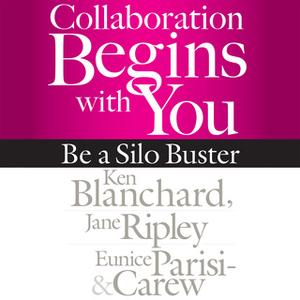 «Collaboration Begins with You» by Ken Blanchard,Eunice Parisi-Carew,Jane Ripley